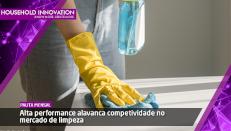 Alta performance alavanca competividade no mercado de limpeza